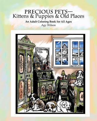 Precious Pets?kittens & Puppies & Old Places