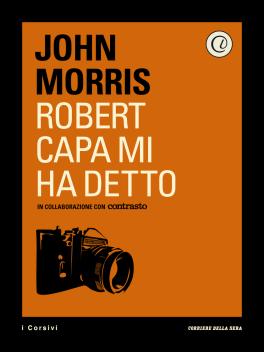 Robert Capa mi ha detto