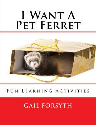 I Want a Pet Ferret