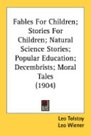 Fables for Children; Stories for Children; Natural Science Stories; Popular Education; Decembrists; Moral Tales (1904)