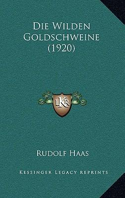 Die Wilden Goldschweine (1920)