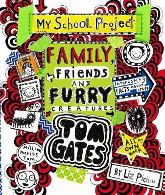 Tom Gates. Family, friends and furry creatures