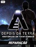 Depois da Terra: Histórias de Fantasmas - Reparação