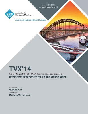 TVX 14 ACM International Conference on Interactive Experiences for Television and Online Video