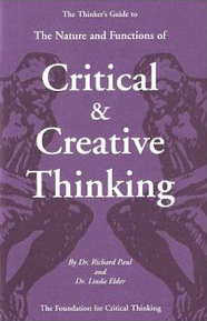 The Thinker's Guide to the Nature and Functions of Critical & Creative Thinking