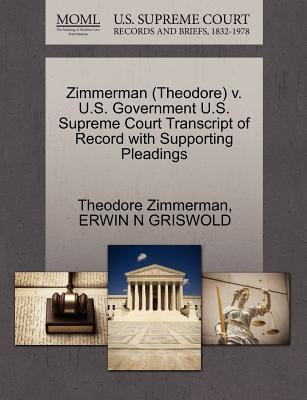 Zimmerman (Theodore) V. U.S. Government U.S. Supreme Court Transcript of Record with Supporting Pleadings