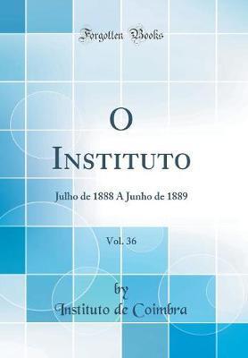 O Instituto, Vol. 36