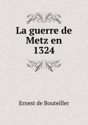 La Guerre de Metz En 1324