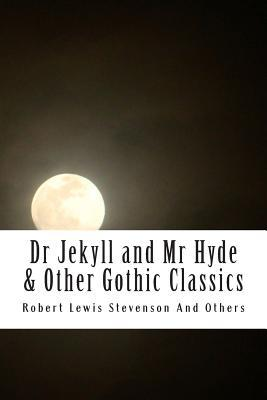 Dr Jekyll and Mr Hyde & Other Gothic Classics
