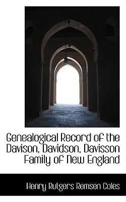 Genealogical Record of the Davison, Davidson, Davisson Family of New England