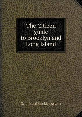 The Citizen Guide to Brooklyn and Long Island