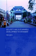 Security and Sustainable Development in Myanmar/Burma
