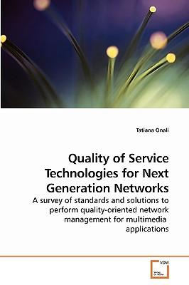 Quality of Service Technologies for Next Generation Networks