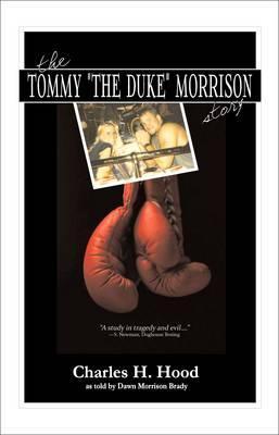 The Tommy The Duke Morrison Story