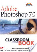 Adobe Photoshop 7.0 - Classroom in a Book