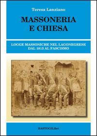 Massoneria e Chiesa. Logge massoniche nel Lagonegrese dal 1813 al fascismo