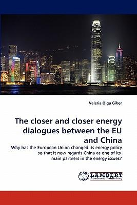 The closer and closer energy dialogues between the EU and China
