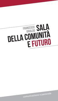 Sala della comunità e futuro