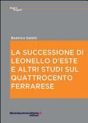 La successione di Leonello d'Este e altri studi sul Quattrocento ferrarese
