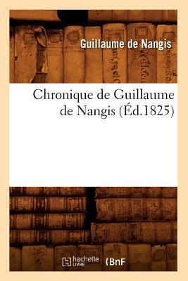 Chronique de Guillaume de Nangis (ed.1825)
