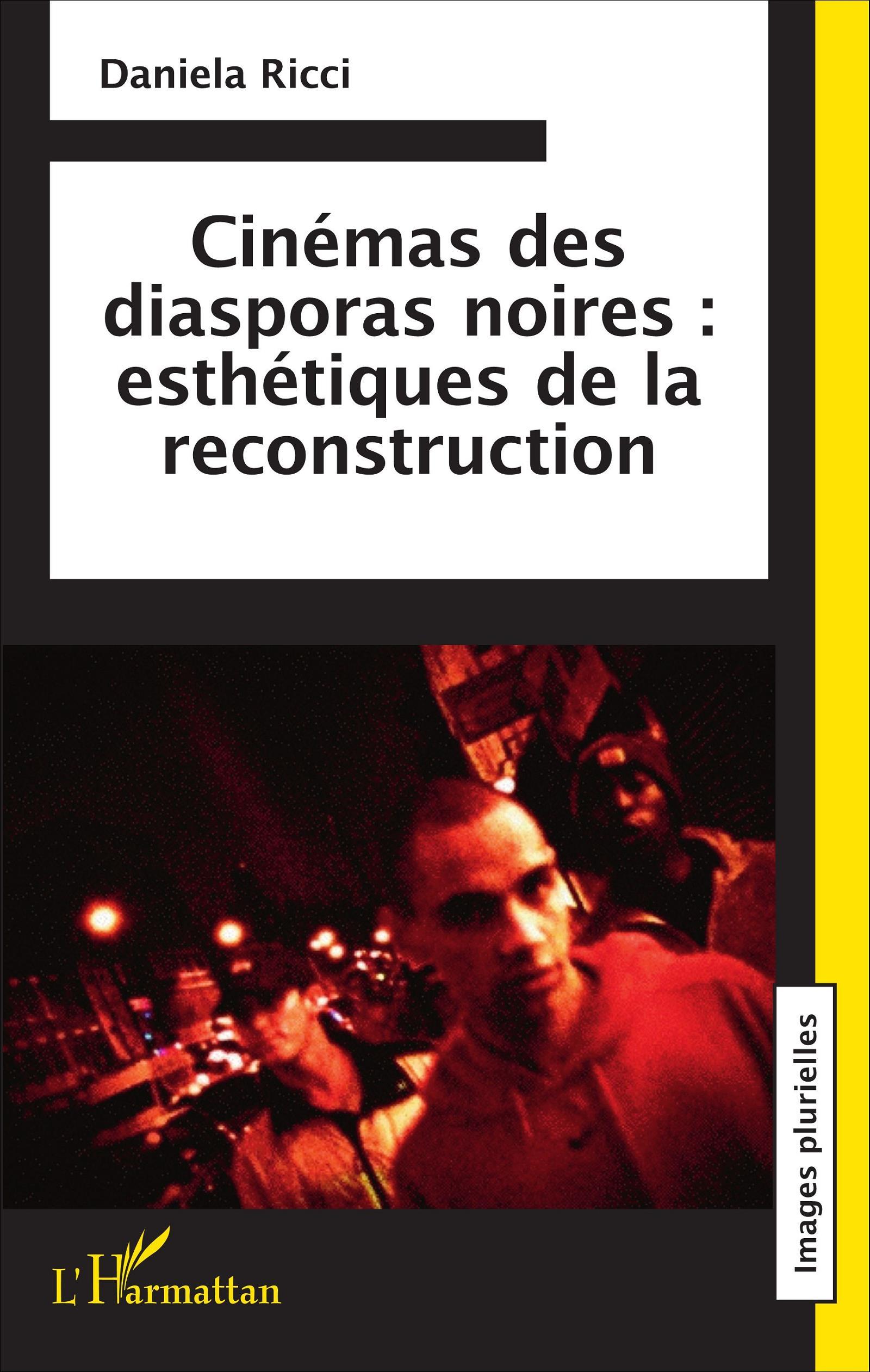Cinémas des diasporas noires: esthétiques de la reconstruction