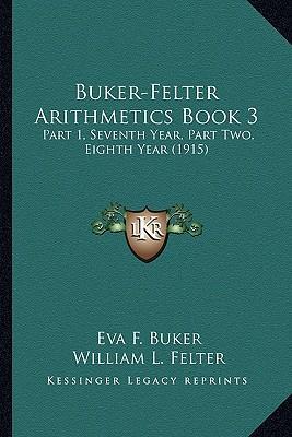 Buker-Felter Arithmetics Book 3