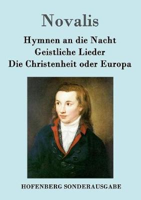 Hymnen an die Nacht / Geistliche Lieder / Die Christenheit oder Europa