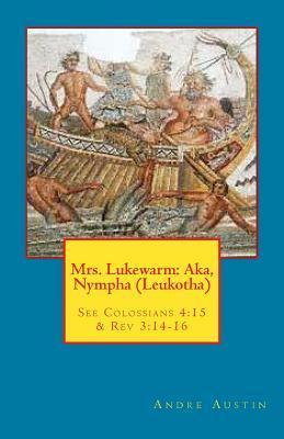 Mrs. Lukewarm - Aka, Nympha - Leukotha