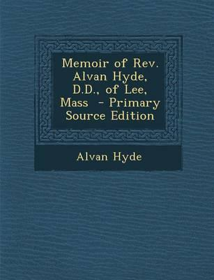 Memoir of REV. Alvan Hyde, D.D, of Lee, Mass