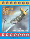 The 55th Fighter Group vs. the Luftwaffe