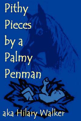 Pithy Pieces By A Palmy Penman