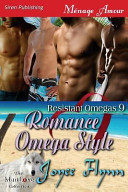 Romance Omega Style [Resistant Omegas 9]