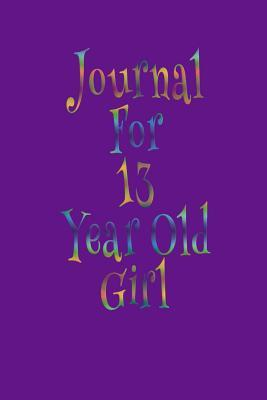 Journal for 13 Year Old Girl
