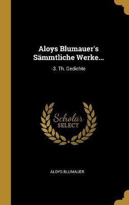 Aloys Blumauer's Sämmtliche Werke...