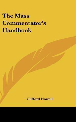 The Mass Commentator's Handbook