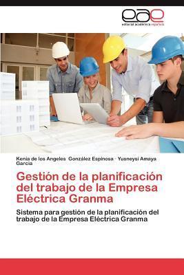Gestión de la planificación del trabajo de la Empresa Eléctrica Granma