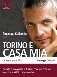 Torino è casa mia. Audiolibro. 3 CD Audio