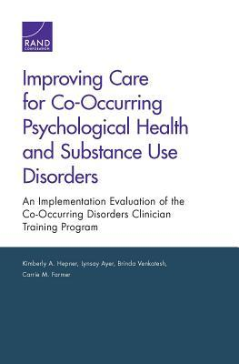 Improving Care for Co-Occuring Psychological Health and Substance Use Disorders