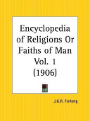 Encyclopedia of Religions Or Faiths of Man 1906