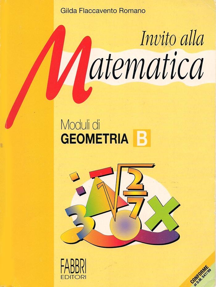 Invito alla matematica. Moduli di geometria B. Per la Scuola media