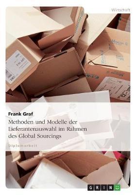Methoden und Modelle der Lieferantenauswahl im Rahmen des Global Sourcings