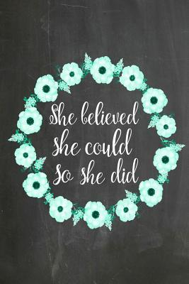 She Believed She Could So She Did, Green-white