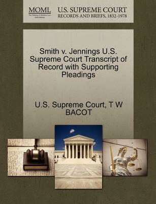Smith V. Jennings U.S. Supreme Court Transcript of Record with Supporting Pleadings