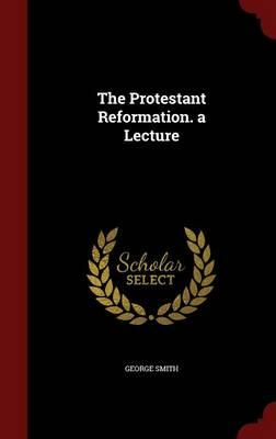 The Protestant Refor...