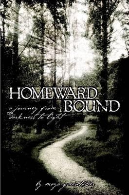 Homeward Bound, a Journey from Darkness to Light