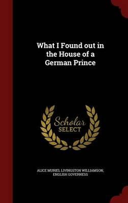 What I Found Out in the House of a German Prince