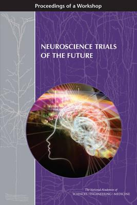 Neuroscience Trials of the Future