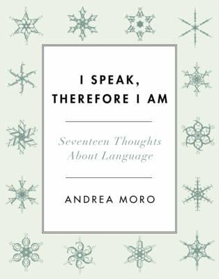I Speak, Therefore I...