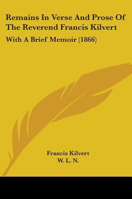 Remains in Verse and Prose of the Reverend Francis Kilvert
