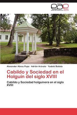 Cabildo y Sociedad en el Holguín del siglo XVIII